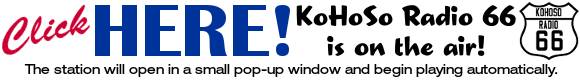 Click HERE!  KoHoSo Radio 66 is on the air!