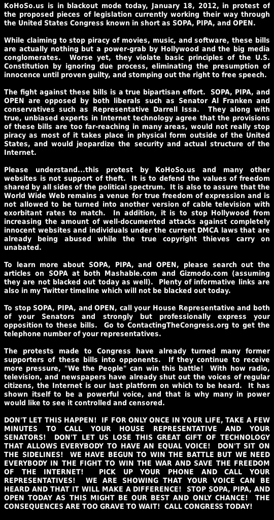 KoHoSo.us is in blackout mode today in protest of SOPA, PIPA, and OPEN